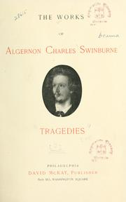 Cover of: The works of Algernon Charles Swinburne