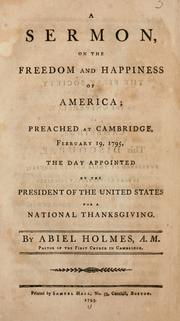 Cover of: A sermon on the freedom and happiness of America, preached at Cambridge, February 19, 1795, the day appointed by the president of the United States for a national thanksgiving