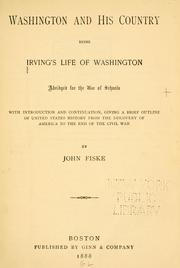 Cover of: Washington and his country: being Irving's Life of Washington, abridged for the use of schools, with introduction and continuation, giving a brief outline of United States history from the discovery of America to the end of the civil war