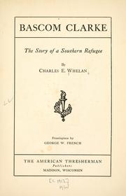 Cover of: Bascom Clarke by Charles Elbert Whelan