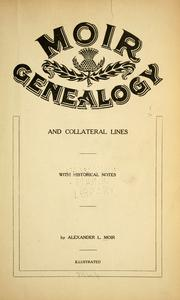 Moir genealogy and collateral lines by Alexander L. Moir