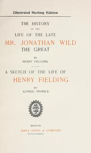 Cover of: The history of the life of the late Mr. Jonathan Wild the Great