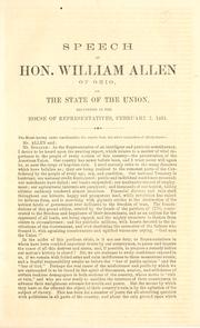 Cover of: Speech of Hon. William Allen of Ohio, on the state of the Union