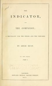 Cover of: The Indicator, and the Companion: a miscellany for the fields and the fire-side.