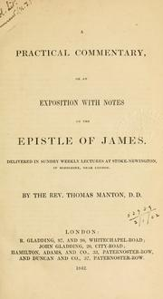 Cover of: A practical commentary, or, an exposition with notes on the Epistle of James by Thomas Manton