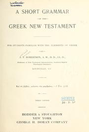 Cover of: A short grammar of the Greek New Testament, for students familiar with the elements of Greek