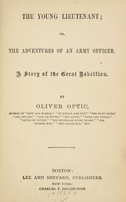 Cover of: The young lieutenant, or, The adventures of an army officer