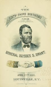 The sixty-third birthday of General Ulysses S. Grant by Louisville (Ky.). Citizens.