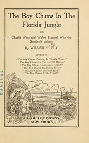 Cover of: The boy chums in the Florida jungle, or, Charlie West and Walter Hazard with the Seminole Indians