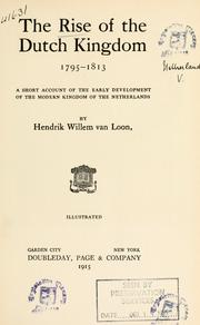 Cover of: The rise of the Dutch kingdom, 1795-1813