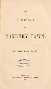 The history of Roxbury town by Charles M. Ellis