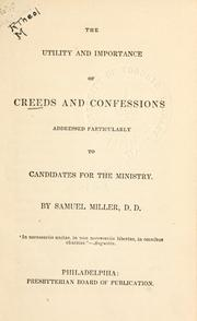 Cover of: The utility and importance of creeds and confessions