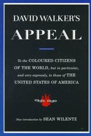 Cover of: David Walker's appeal, in four articles, together with a preamble, to the coloured citizens of the world, but in particular, and very expressly, to those of the United States of America