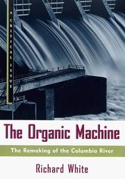 Cover of: The Organic Machine | Richard White