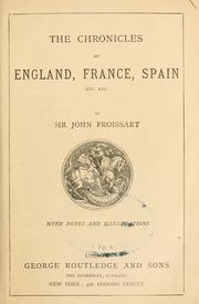 Cover of: The chronicles of England, France, Spain etc. etc. by Jean Froissart