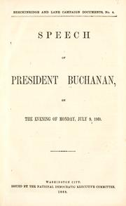 Cover of: Speech of President Buchanan, on the evening of Monday, July 9, 1860