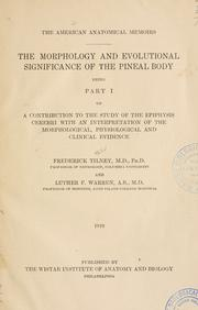 Cover of: The morphology and evolutional significance of the pineal body | Tilney, Frederick