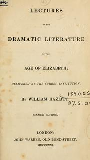 Cover of: Lectures on the dramatic literature of the age of Elizabeth