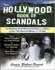 Cover of: The Hollywood book of scandals | James Robert Parish