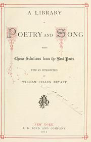 Cover of: A library of poetry and song: being choice selections from the best poets