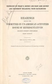 Cover of: Testimony of Philip O. Kenney and Mary Jane Keeney and statement regarding their background: hearings ...