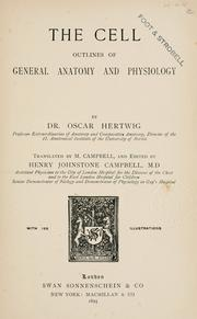 Cover of: The cell; outlines of general anatomy and physiology