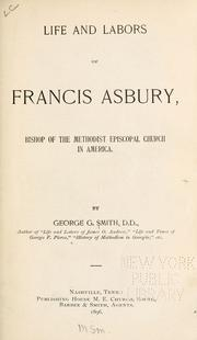 Cover of: Life and labors of Francis Asbury: Bishop of the Methodist Episcopal Church in America.
