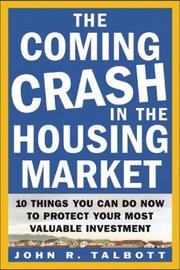 Cover of: The Coming Crash in the Housing Market  | John R. Talbott
