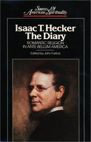 Cover of: Isaac T. Hecker, the diary: romantic religion in ante-bellum America
