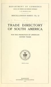 Cover of: Trade directory of South America for the promotion of American export trade. by United States. Bureau of Foreign and Domestic Commerce.