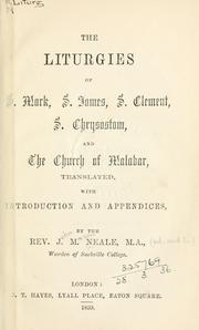 Cover of: The liturgies of S. Mark, S. James, S. Clement, S. Chrysostom, and the Church of Malabar