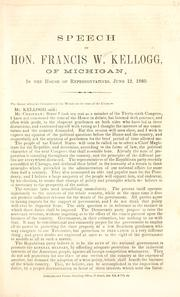 Cover of: Speech of Hon. Francis W. Kellogg, of Michigan by Francis William Kellogg
