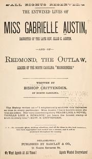 "Cover of: The entwined lives of Miss Gabrielle Austin, daughter of the late Rev. Ellis C. Austin, and of Redmond, the outlaw, leader of the North Carolina ""moonshiners."" 