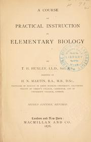 Cover of: A course of practical instruction in elementary biology