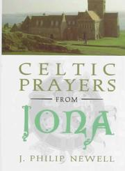 Cover of: Celtic prayers from Iona | J. Philip Newell