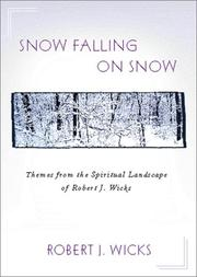 Cover of: Snow Falling on Snow | Robert J. Wicks
