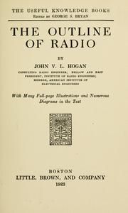 Cover of: The outline of radio | John V. L. Hogan