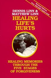 Cover of: Healing Life's Hurts: Healing Memories through the Five Stages of Forgiveness
