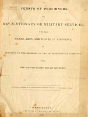 Cover of: A census of pensioners for revolutionary or military services | United States. Census Office. 6th census, 1840.