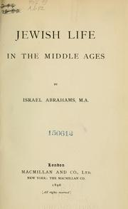 Jewish life in the Middle Ages by Abrahams, Israel