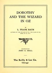 Cover of: Dorothy and the Wizard in Oz: a faithful record of their amazing adventures in an underground world; and how with the aid of their friends Zeb Hugson, Eureka the Kitten, and Jim the Cab-Horse, they finally reached the wonderful Land of Oz.