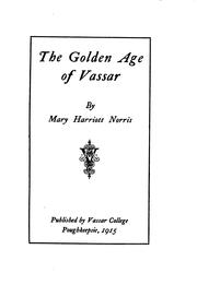 The golden age of Vassar by Mary Harriott Norris