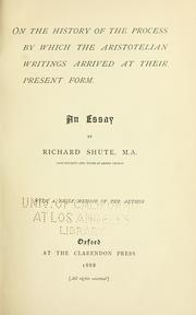 Cover of: On the history of the process by which the Aristotelian writings arrived at their present form. | Richard Shute