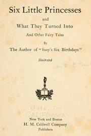 Cover of: Six little princesses, and what they turned into