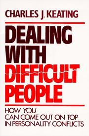 Cover of: Dealing with difficult people | Keating, Charles J.