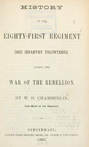 Cover of: History of the Eighty-first regiment Ohio infantry volunteers | W. H. Chamberlin