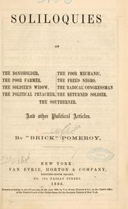 Cover of: Soliloquies of the bondholder, the poor farmer, the soldier's widow, the political preacher, the poor mechanic, the freed negro, the 'radical' congressman, the returned soldier, the southerner