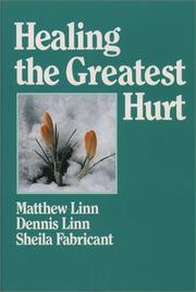 Cover of: Healing the greatest hurt