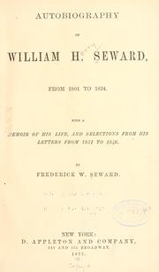 Cover of: Autobiography of William H. Seward, from 1801 to 1834