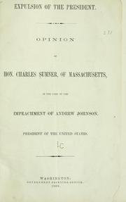 Cover of: Expulsion of the president: Opinion of Hon. Charles Summer ...